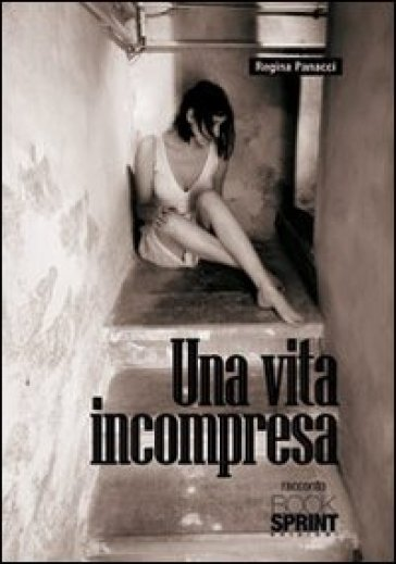 Una vita incompresa - Regina Panacci |