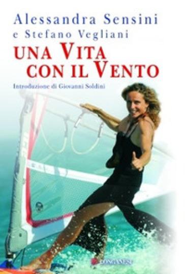 Una vita per il vento - Alessandra Sensini | Rochesterscifianimecon.com