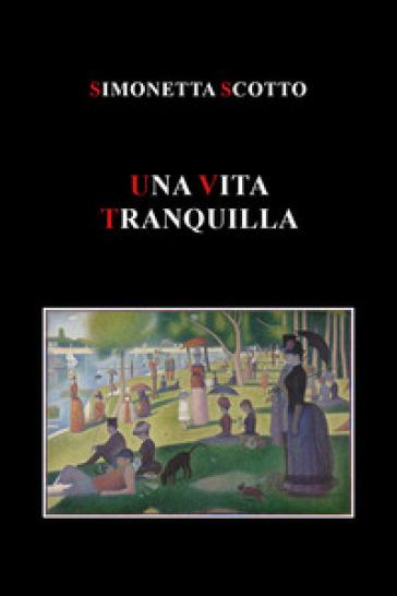 Una vita tranquilla - Simonetta Scotto |