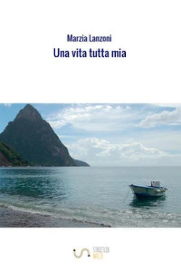 Una vita tutta mia - Marzia Lanzoni   Kritjur.org