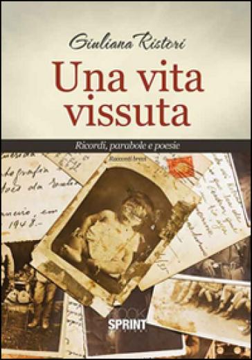 Una vita vissuta - Giuliana Ristori |