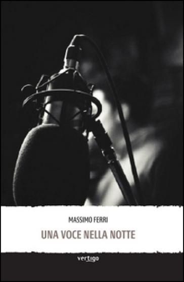 Una voce nella notte - Massimo Ferri |