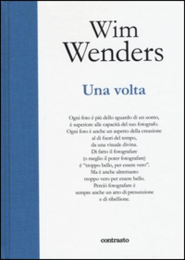 Una volta. Ediz. illustrata - Wim Wenders |