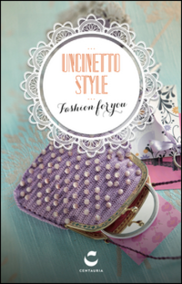 Uncinetto style. Fashion for you. Con gadget