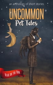 Uncommon Pet Tales