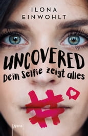 Uncovered - Dein Selfie zeigt alles