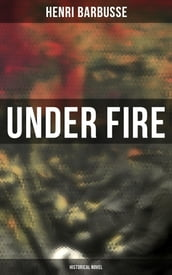 Under Fire (Historical Novel)