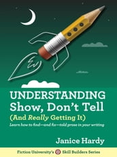 Understanding Show, Don t Tell (And Really Getting It)