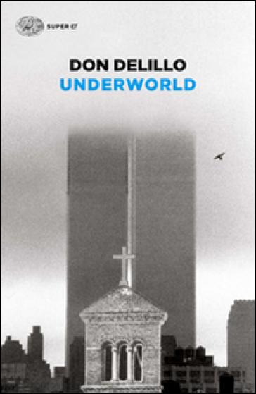 Underworld - Don Delillo |