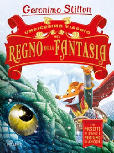 Undicesimo viaggio nel Regno della Fantasia. Ediz. a colori - Geronimo Stilton   Thecosgala.com