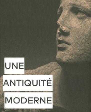 Une antiquité moderne. Ediz. illustrata - Charles Le Breton  