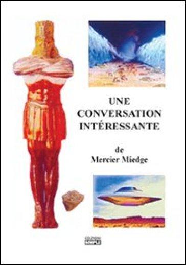 Une conversation interèssante. Ediz. italiana e francese - Mercier Miedge |