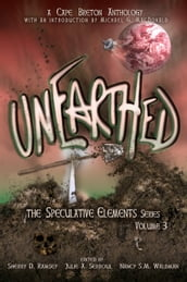Unearthed: The Speculative Elements, vol. 3