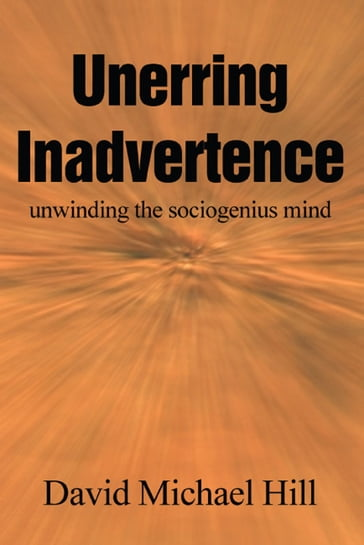 Unerring Inadvertence