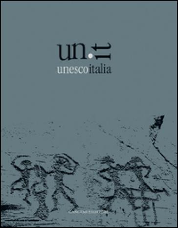 Unesco Italia. I siti patrimonio mondiale nell'opera di 14 fotografi. Ediz. italiana, inglese e spagnola - Adele Cesi |