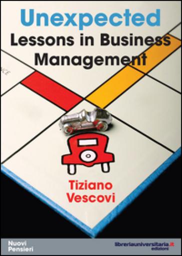Unexpected lessons in business management - Tiziano Vescovi   Rochesterscifianimecon.com