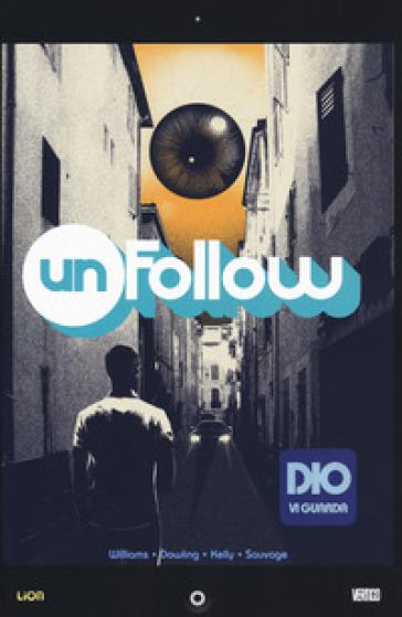 Unfollow. 2: Dio vi guarda - Rob Williams   Thecosgala.com