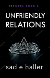 Unfriendly Relations