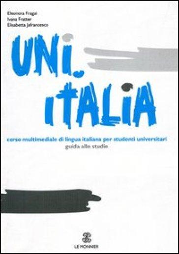 Uni.Italia. Guida allo studio - Eleonora Fragai | Rochesterscifianimecon.com