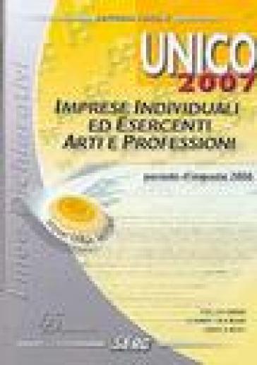 Unico 2007. Imprese individuali ed esercenti arti e professioni - Enrico Roat | Thecosgala.com