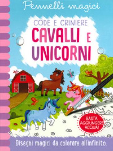 Unicorni e cavalli. Code e criniere. Pennelli magici. Ediz. a spirale. Con gadget - Jenny Copper pdf epub