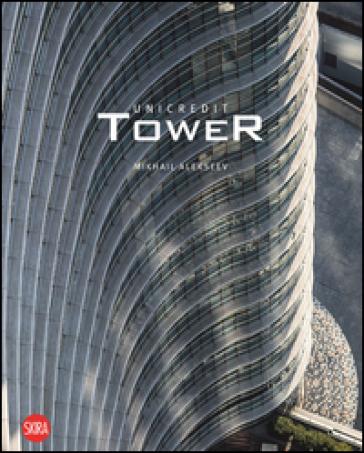 Unicredit Tower. Ediz. illustrata