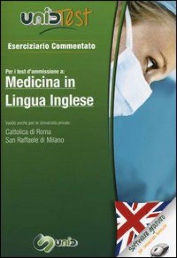 UnidTest 1. Eserciziario commentato per medicina in lingua inglese. Eserciziario commentato per i test di ammissione... Con software di simulazione
