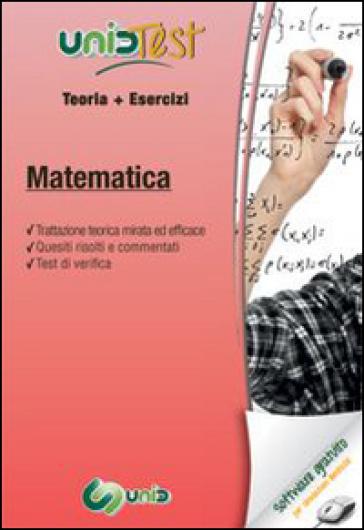 UnidTest 14. Manuale di teoria-Esercizi di matematica. Con software di simulazione (2 vol.) - Diego N. Pelliccia | Jonathanterrington.com
