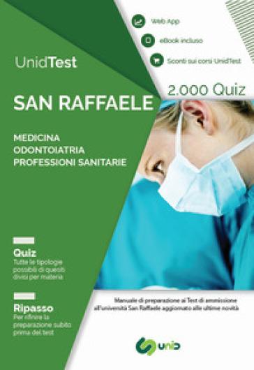 UnidTest. Università San Raffaele. 2.000 quiz per il test di ammissione a Medicina, Odontoiatria e Professioni sanitarie - Domenico Camasta | Thecosgala.com