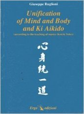 Unification of mind and body and ki. Aikido