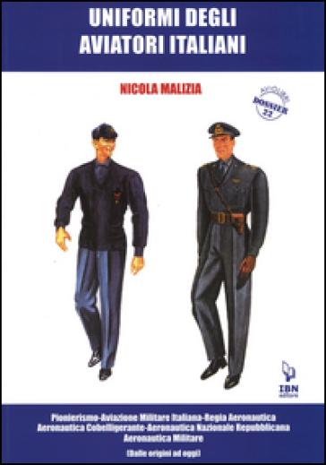 Uniformi degli aviatori italiani - Nicola Malizia   Jonathanterrington.com