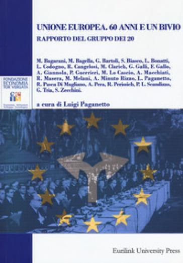 Unione europea. 60 anni e un bivio. Rapporto del gruppo dei 20 - L. Paganetto | Kritjur.org