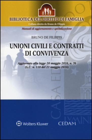 Unioni civili e contratti di convivenza. Aggiornato alla legge 20 maggio 2016, n. 76 (G.U n.118 del 21 maggio 2016). Con aggiornamento online - Bruno De Filippis pdf epub