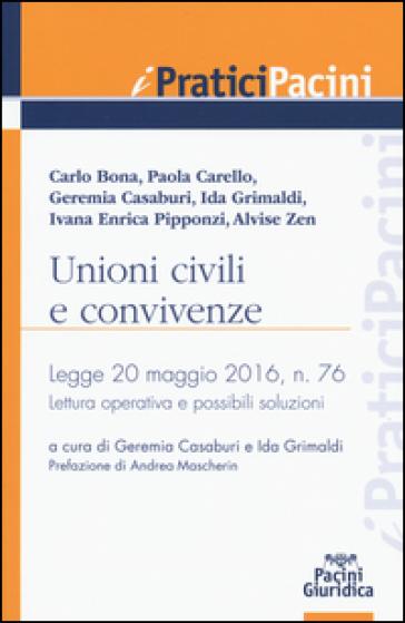 Unioni civili e convivenze. Legge 20 maggio 2016, n. 76. Lettura operativo e possibili soluzioni - G. Casaburi |