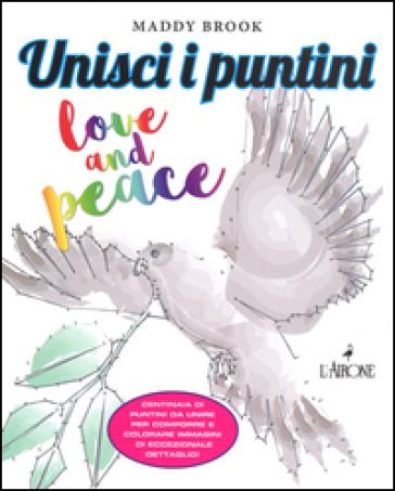 Unisci i puntini. Love & peace. Art therapy - Maddy Brook   Thecosgala.com