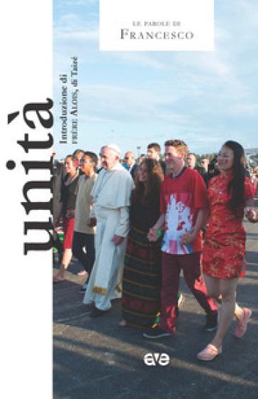 Unità - Papa Francesco (Jorge Mario Bergoglio) | Kritjur.org