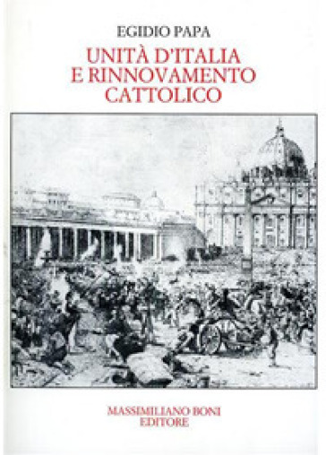 Unità d'Italia e rinnovamento cattolico - Egidio Papa | Kritjur.org
