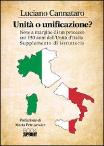 Unità o unificazione? Note a margine di un processo sui 150 anni dell'unità d'Italia supplemento di istruttoria - Luciano Cannataro pdf epub