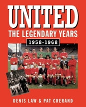 United - The Legendary Years 1958-1968