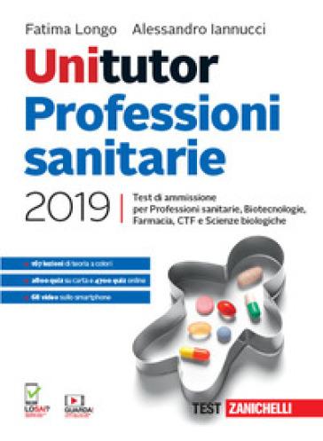 Unitutor professioni sanitarie 2019  Test di ammissione per professioni  sanitarie, biotecnologie, farmacia, CTF, scienze biologiche  Con app  Con