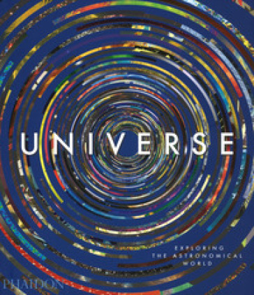 Universe. Exploring the astronomical world. Ediz. a colori -  pdf epub