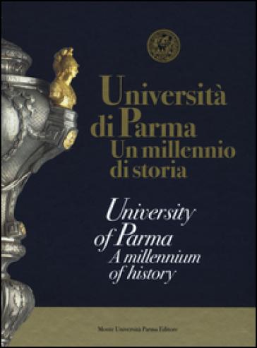Università di Parma. Un millenio di storia. Ediz. italiana e inglese - Simone Bordini   Jonathanterrington.com