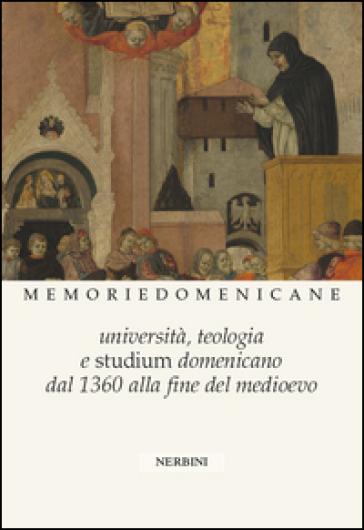 Università, Teologia e Studium domenicano dal 1360 alla fine del medioevo - R. Lambertini  