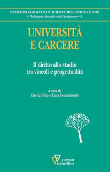 Università e carcere. Il diritto allo studio tra vincoli e progettualità - V. Friso | Rochesterscifianimecon.com