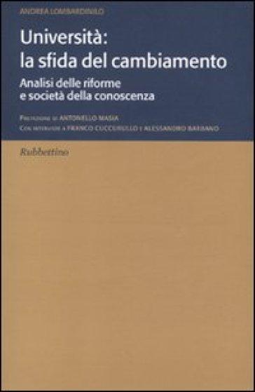 Università: la sfida del cambiamento. Analisi delle riforme e società della conoscenza - Andrea Lombardinilo |