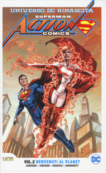 Universo DC. Rinascita. Superman. Action Comics. 2: Benvenuti al Planet - Dan Jurgens |