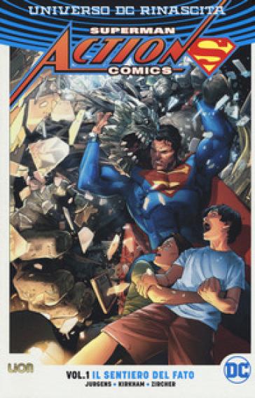 Universo DC. Rinascita. Superman. Action Comics. 1: Il sentiero del fato - Dan Jurgens |