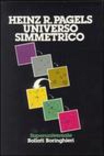 Universo simmetrico - Heinz R. Pagels  