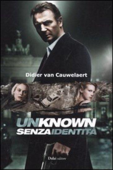 Unknown. Senza identità - Didier Van Cauwelaert  
