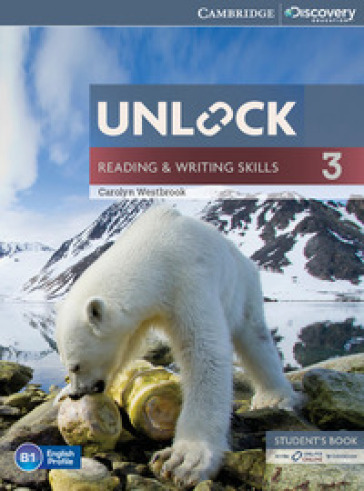 Unlock. Level 3. Reading and writing skills student's book and online workbook. Con e-book. Con espansione online. Per le Scuole superiori